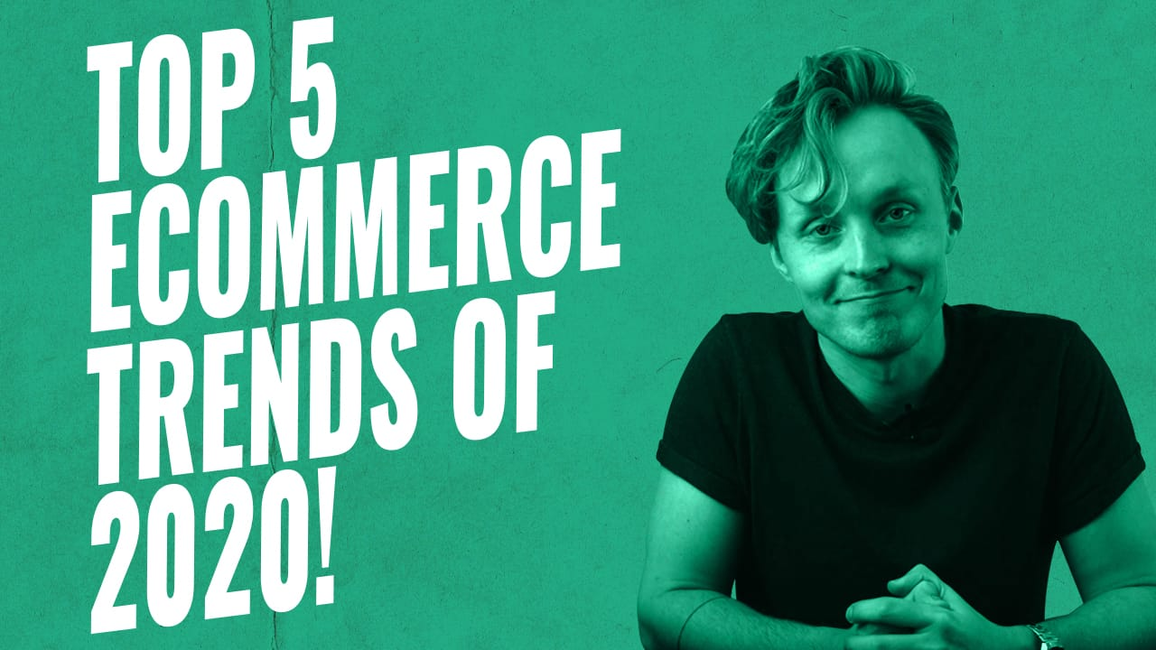 Top 5 eCommerce Trends of 2020!